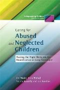 Caring for Abused and Neglected Children: Making the Right Decisions for Reunification and Long-Term Care