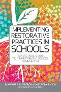 Implementing Restorative Practice in Schools A Practical Guide to Transforming School Communities