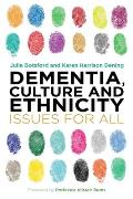 Dementia, Culture and Ethnicity: Issues for All