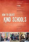 How to Create Kind Schools: 12 Extraordinary Projects Making Schools Happier and Helping Every Child Fit in