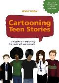 Cartooning Teen Stories: Using Comics to Explore Key Life Issues with Young People