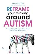 Reframe Your Thinking Around Autism How the Polyvagal Theory & Brain Plasticity Help Us Make Sense of Autism