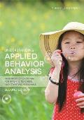 Understanding Applied Behavior Analysis Second Edition An Introduction To Aba For Parents Teachers & Other Professionals