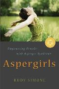 Aspergirls Empowering Females with Asperger Syndrome