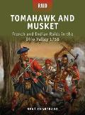 Tomahawk & Musket French & Indian Raids in the Ohio Valley 1758