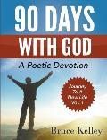 90 Days with God: A Poetic Devotion