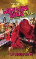 Wah! Wah! Girls: The Musical: Britain Meets Bollywood