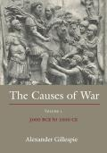 The Causes of War - Volume 1: 3000 BCE to 1000 CE