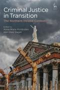 Criminal Justice in Transition - The Northern Ireland Context