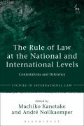 The Rule of Law at the National and International Levels - Contestations and Deference