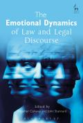 The Emotional Dynamics of Law and Legal Discourse