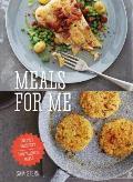 Meals for Me One Core Ingredient Two Delicious Meals
