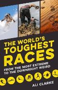 Worlds Toughest Races From the Most Extreme to the Downright Weird