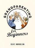 Grandparenting for Beginners
