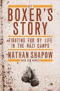 Boxers Story Fighting for My Life in the Nazi Camps by Nathan Shapow & Bob Harris
