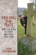 Finding the Plot: 100 Graves to Visit Before You Die
