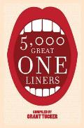 5000 Great One Liners