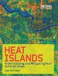 Heat Islands: Understanding and Mitigating Heat in Urban Areas