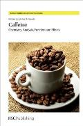Caffeine: Chemistry, Analysis, Function and Effects (Food and Nutritional Components in Focus)