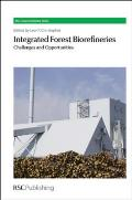 RSC Green Chemistry Books #18: Integrated Forest Biorefineries: Challenges and Opportunities