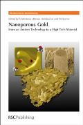Nanoporous Gold: From an Ancient Technology to a High-Tech Material (Rsc Nanoscience and Nanotechnology)