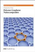 Polymer-Graphene Nanocomposites (RSC Nanoscience & Nanotechnology)