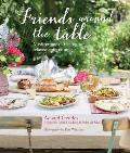 Friends Around the Table Mediterranean Recipes for Relaxed Entertaining