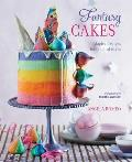 Fantasy Cakes: Magical Recipes for Fanciful Bakes