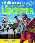 Children's History of Leicester. Rosalind Adam