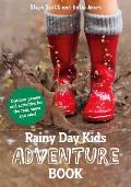 Rainy Day Kids Adventure Book: Outdoor Games and Activities for the Rain, Snow and Wind