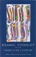 Islamic Thought in the Twentieth Century