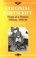 Colonial PostScript: The Diary of a District Officer