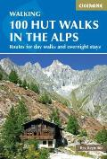 100 Hut Walks in the Alps Routes for Day & Multi Day Walks