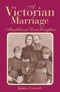 A Victorian Marriage: Mandell and Louise Creighton