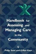 Handbook for Assessing and Managing Care in the Community: