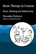 Music Therapy in Context: A Training Manual for Home Care, Residential and Day Care Staff