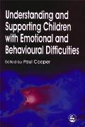 Understanding and Supporting Children with Emotional and Behavioral Difficulties
