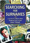 Searching for Surnames: A Practical Guide to Their Meanings and Origins