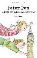 Peter Pan & Peter Pan in Kensington Gardens Wordsworth Classics