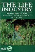 The Life Industry: Biodiversity, People and Profits
