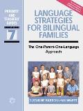 Language Strategies for Bilingual Famili: The One-Parent-One-Language Approach