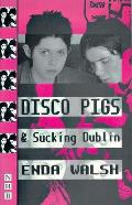 Disco Pigs & Sucking Dublin