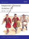 Imperial Chinese Armies (1): 200 BC-AD 589