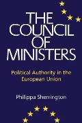 Council of Ministers: Political Authority in the European Union