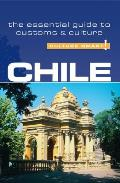 Culture Smart Chile A Quick Guide to Customs & Etiquette