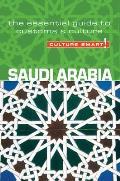 Culture Smart! Saudi Arabia: The Essential Guide to Customs & Culture