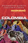 Colombia Culture Smart The Essential Guide to Customs & Culture