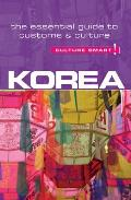Culture Smart!: Korea: The Essential Guide to Culture & Customs