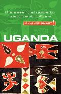 Culture Smart Uganda The Essential Guide to Customs & Culture