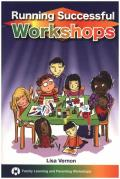 Running Successful Workshops: Family Learning and Parenting Workshops